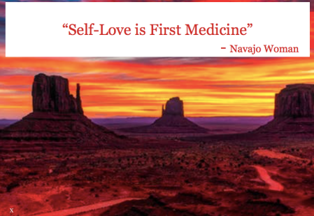 Self Love is First Medicine by Navajo Woman