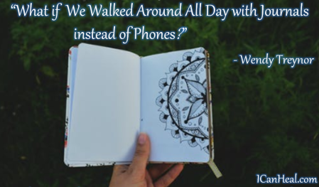 2019.03.16.FINAL What If We Walked Around All Day with Our Journals instead of Phones